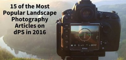 15 Most Popular Landscape Photography Articles of 2016